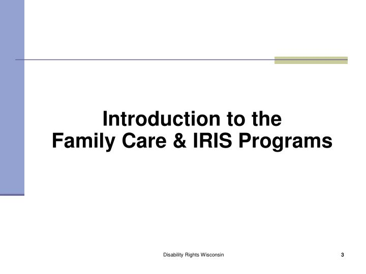 Introduction to the family care iris programs