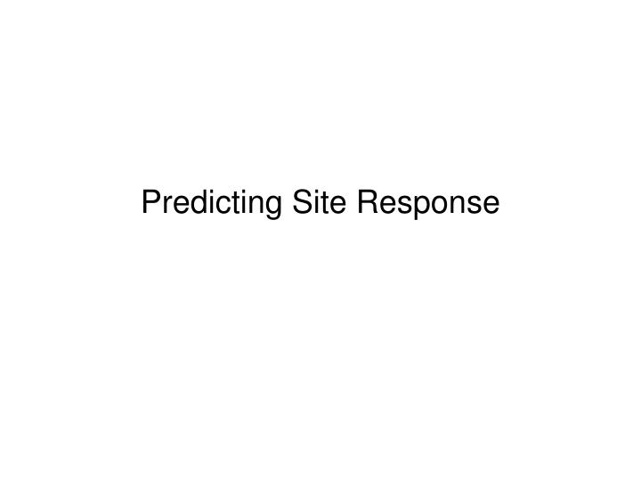 Predicting site response