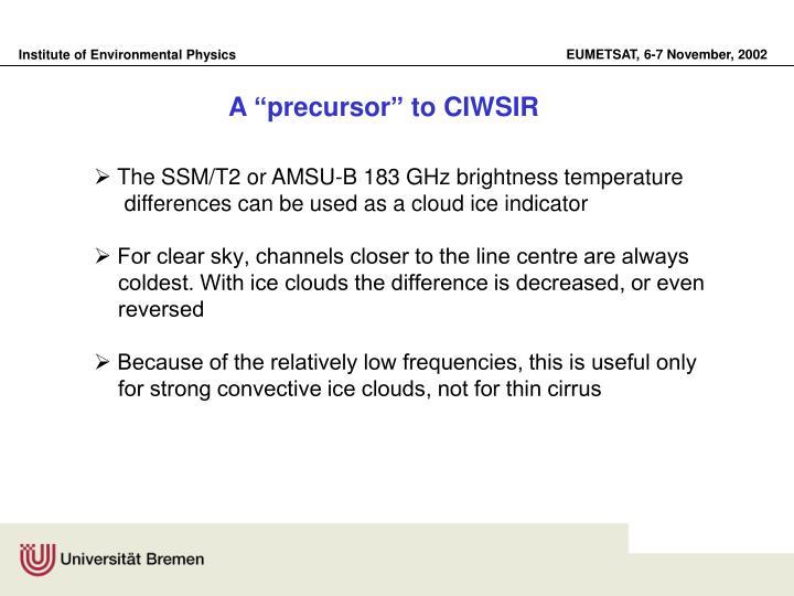 """A """"precursor"""" to CIWSIR"""