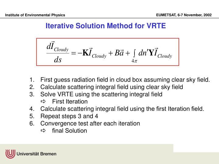Iterative Solution Method for VRTE
