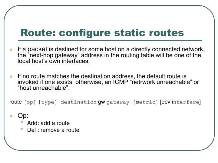 Route: configure static routes