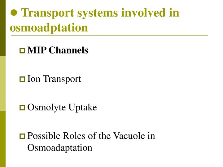 Transport systems involved in osmoadptation