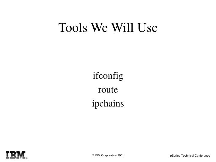 Tools We Will Use