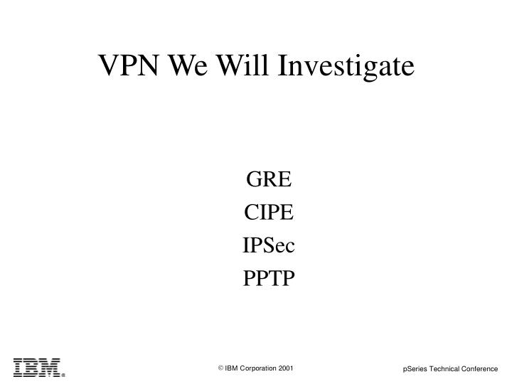 VPN We Will Investigate