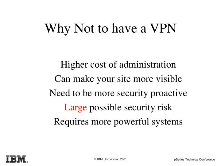 Why Not to have a VPN