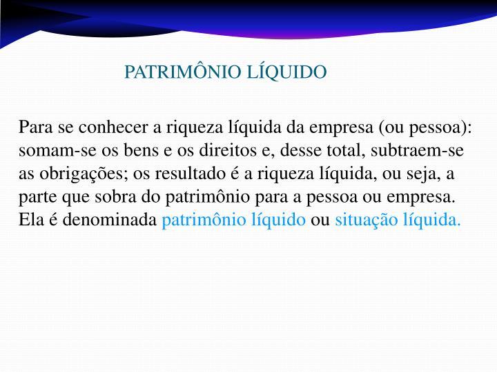PATRIMÔNIO LÍQUIDO
