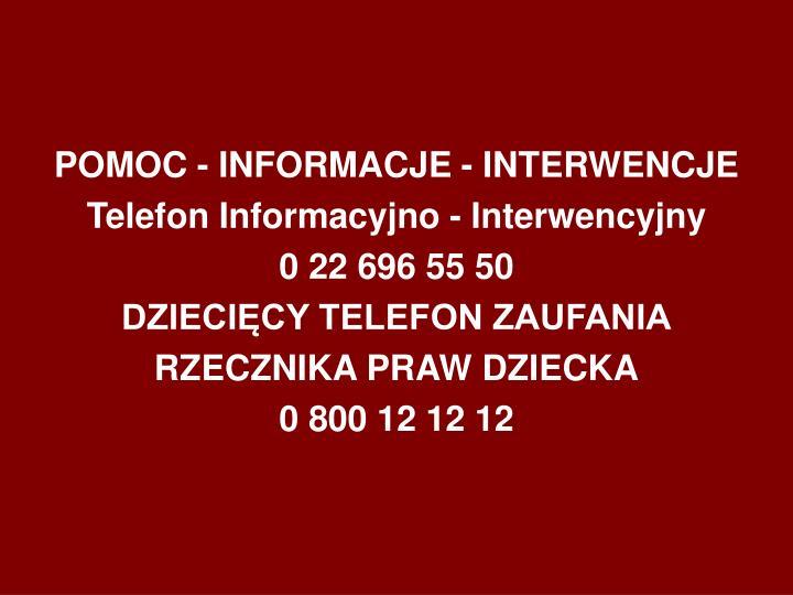 POMOC - INFORMACJE - INTERWENCJE