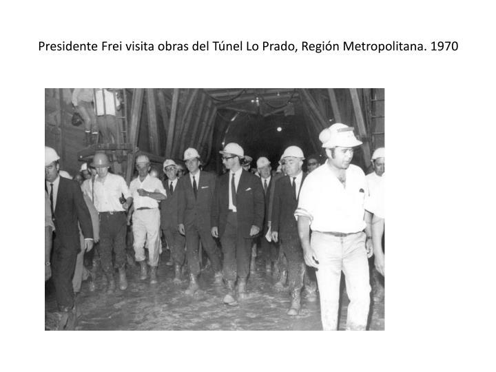 Presidente Frei visita obras del Túnel Lo Prado, Región Metropolitana. 1970