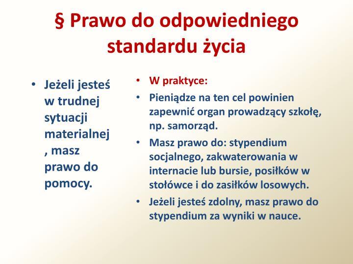 § Prawo do odpowiedniego standardu życia