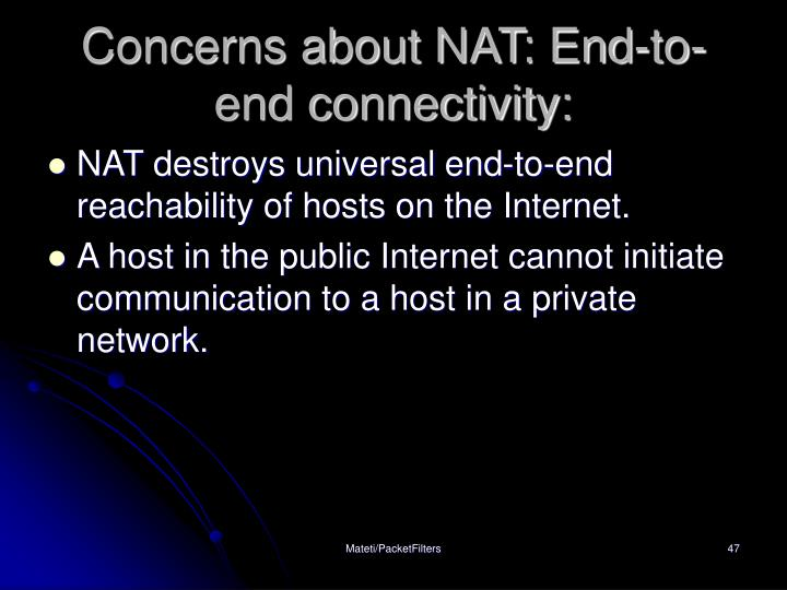 Concerns about NAT: End-to-end connectivity: