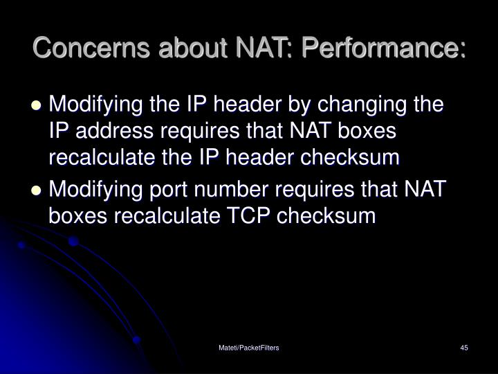 Concerns about NAT: Performance: