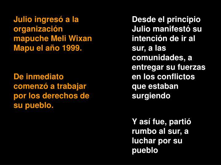 Julio ingresó a la organización mapuche Meli Wixan Mapu el año 1999.