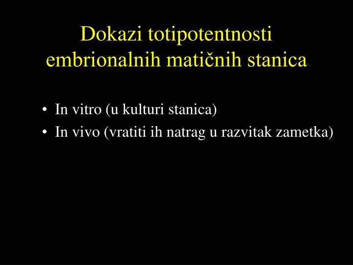 Dokazi totipotentnosti embrionalnih matičnih stanica