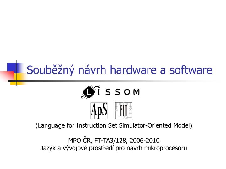 Sou b n n vrh hardware a software