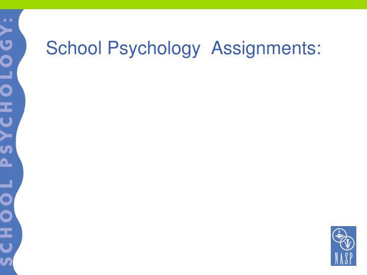 School Psychology  Assignments: