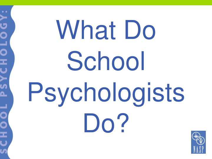 What Do School Psychologists Do?
