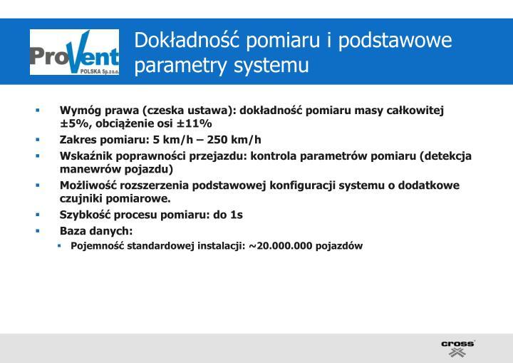 Dokładność pomiaru i podstawowe parametry systemu