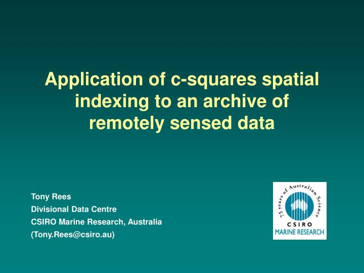 Application of c-squares spatial indexing to an archive of remotely sensed data