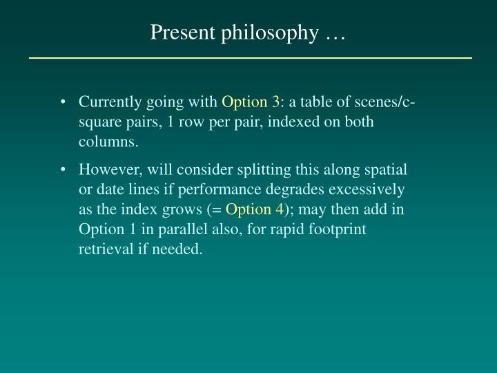 Present philosophy …