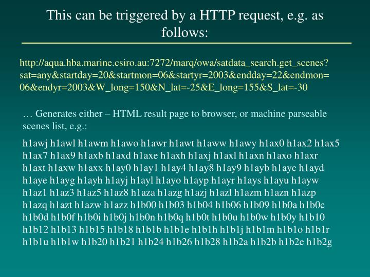 This can be triggered by a HTTP request, e.g. as follows: