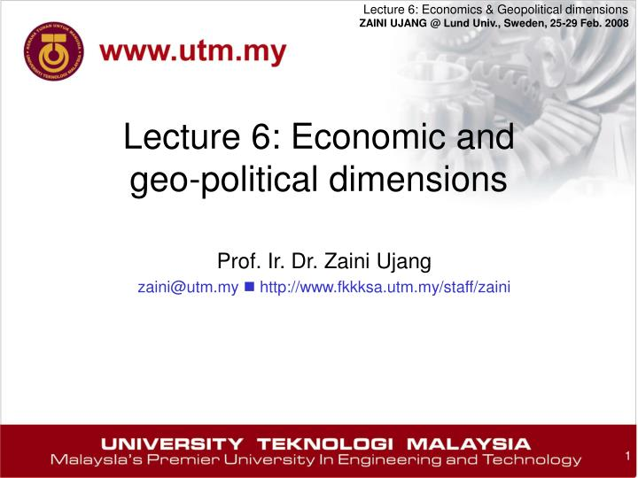 lecture 6 economic and geo political dimensions