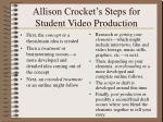 allison crocket s steps for student video production