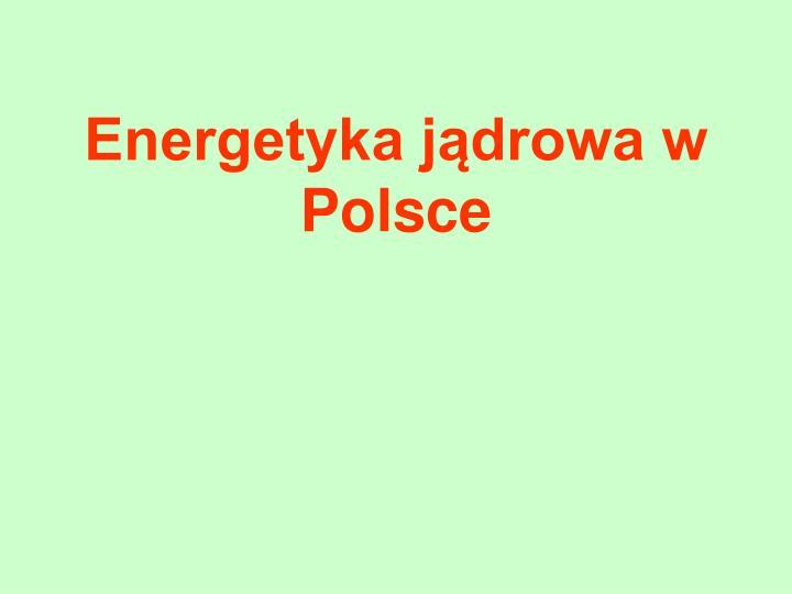 Energetyka jądrowa w Polsce