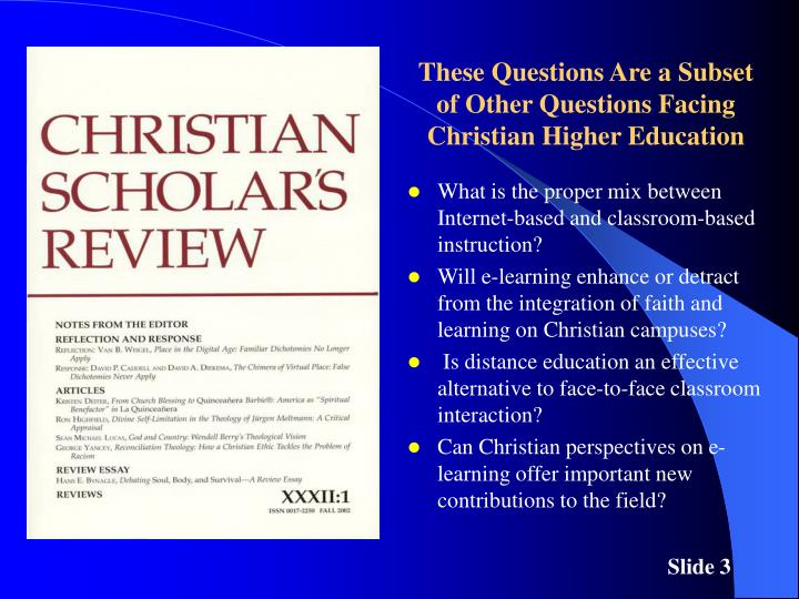 These Questions Are a Subset of Other Questions Facing Christian Higher Education