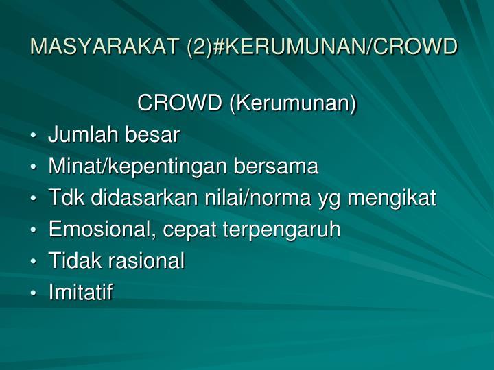 MASYARAKAT (2)#KERUMUNAN/CROWD