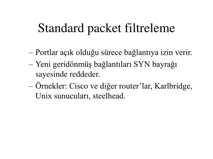Standard packet filtreleme