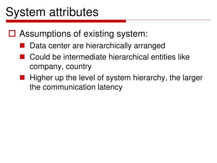 System attributes
