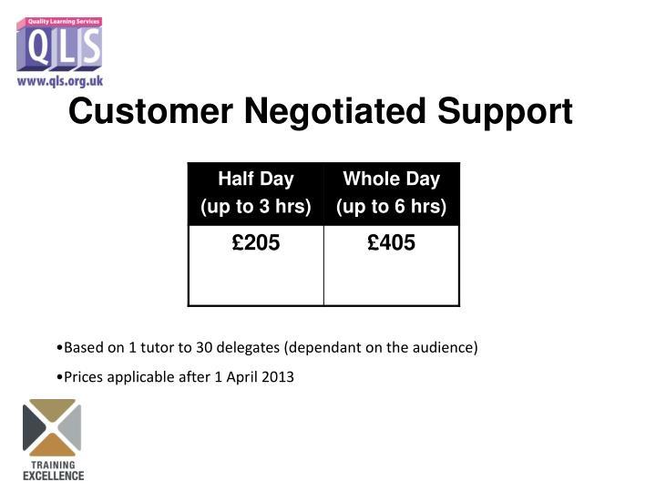 Customer Negotiated Support