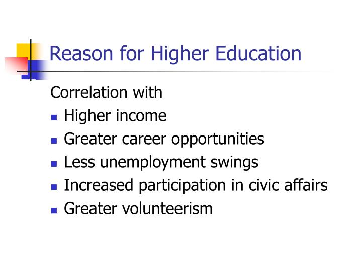Reason for Higher Education