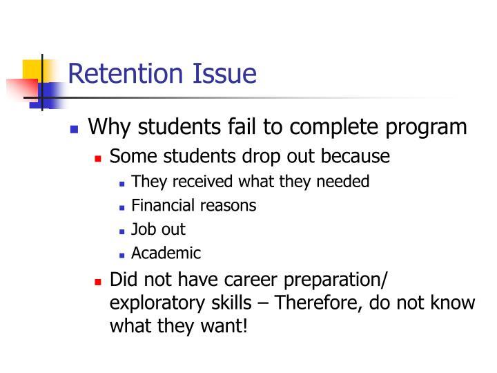 Retention Issue