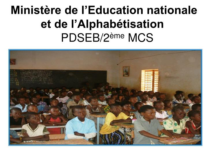 Minist re de l education nationale et de l alphab tisation pdseb 2 me mcs