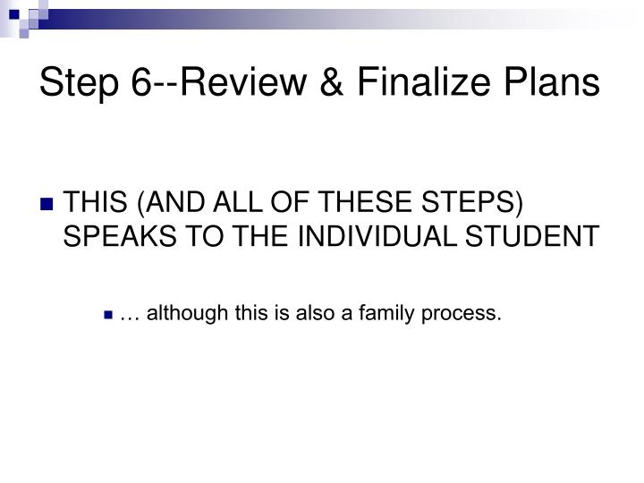 Step 6--Review & Finalize Plans