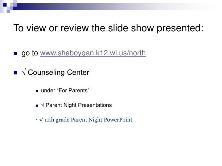 To view or review the slide show presented: