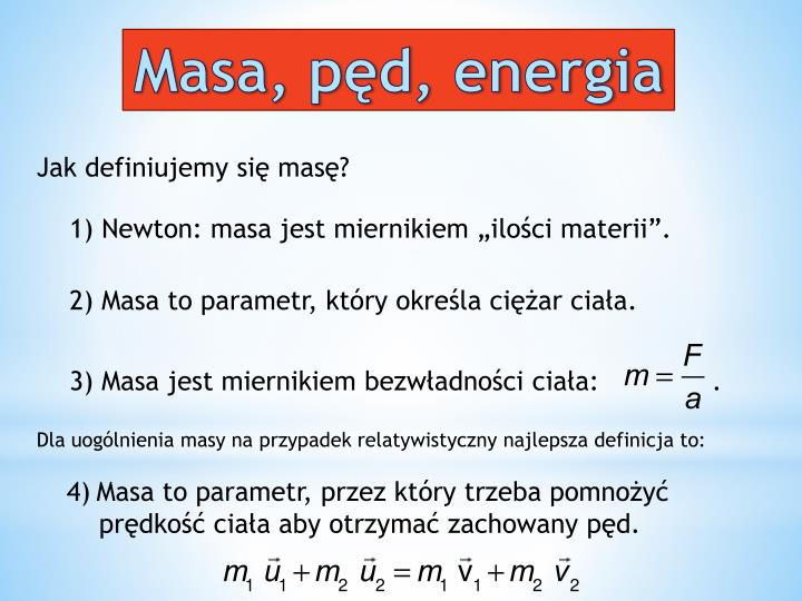 Masa, pęd, energia