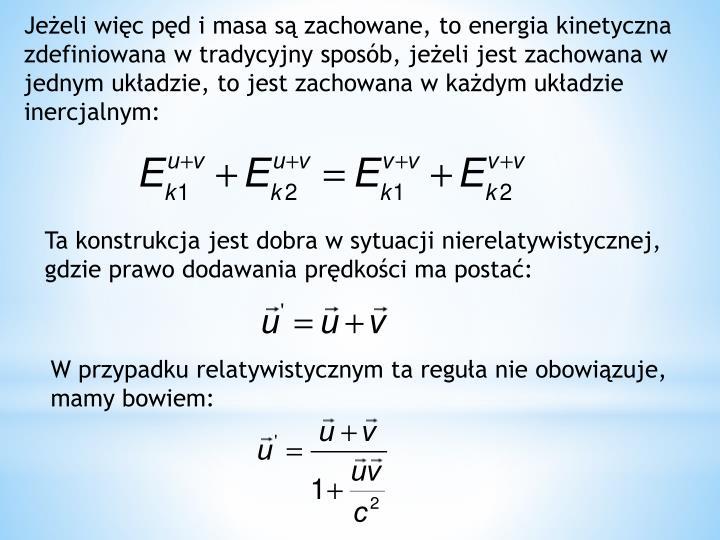 Jeżeli więc pęd i masa są zachowane, to energia kinetyczna