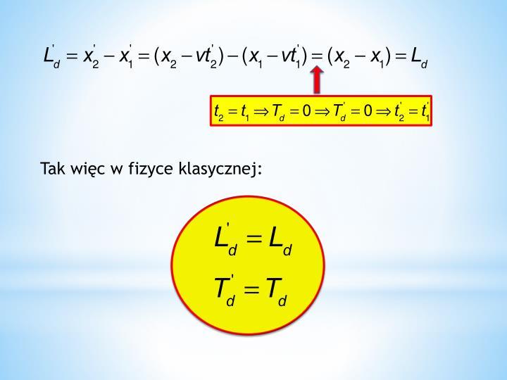 Tak więc w fizyce klasycznej: