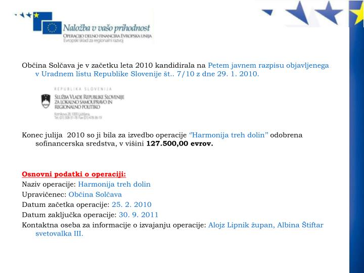 Občina Solčava je v začetku leta 2010 kandidirala na