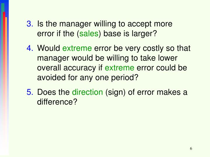 Is the manager willing to accept more error if the (