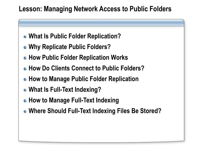 Lesson: Managing Network Access to Public Folders