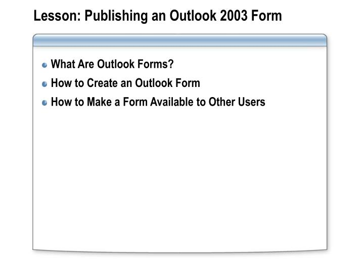 Lesson: Publishing an Outlook 2003 Form