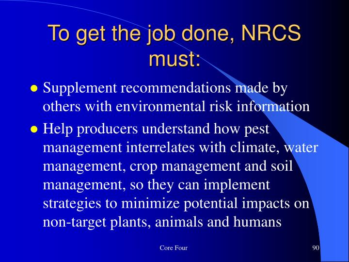 To get the job done, NRCS must: