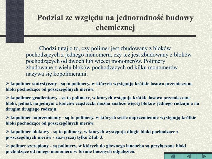 Podział ze względu na jednorodność budowy chemicznej