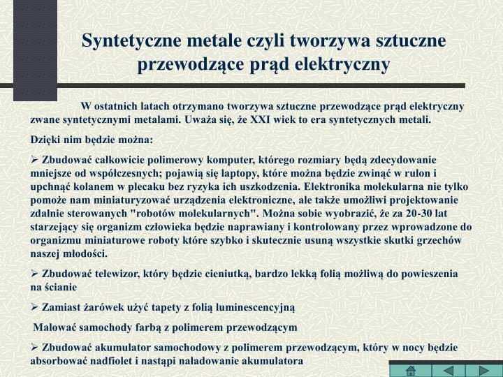 Syntetyczne metale czyli tworzywa sztuczne przewodzące prąd elektryczny
