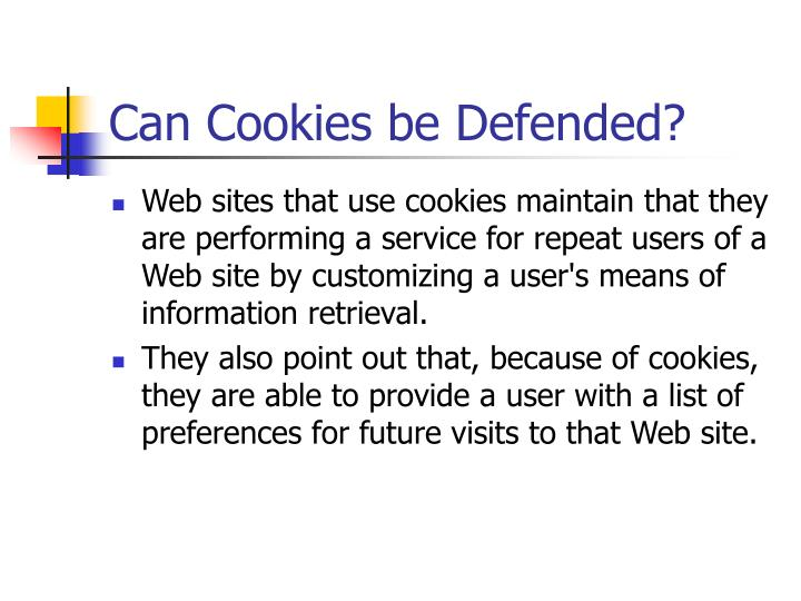 Can Cookies be Defended?