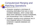 computerized merging and matching operations