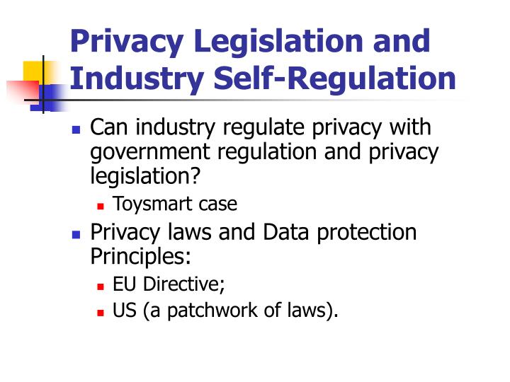 Privacy Legislation and Industry Self-Regulation